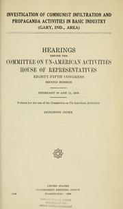 Cover of: Investigation of Communist infiltration and propaganda activities in basic industry, Gary, Ind., area: Hearings