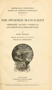 Cover of: The Swimmer manuscript: Cherokee sacred formulas and medicinal prescriptions. by James Mooney