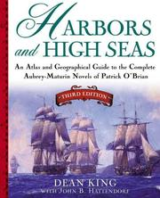 Cover of: Harbors and high seas: an atlas and geographical guide to the Aubrey-Maturin novels of Patrick O'Brian