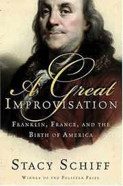 Cover of: A great improvisation: Franklin, France, and the birth of America