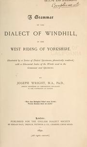 A grammar of the dialect of Windhill, in the West Riding of Yorkshire by Wright, Joseph
