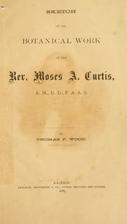 Cover of: Sketch of the botanical work of the Rev. Moses A. Curtis ..