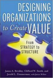 Cover of: Designing Organizations to Create Value | Jim Brickley