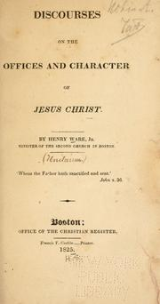 Cover of: Discourses on the offices and character of Jesus Christ