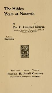 Cover of: The hidden years at Nazareth by Morgan, G. Campbell