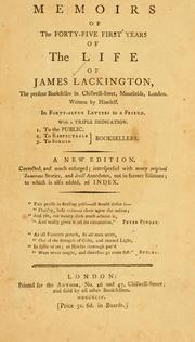 Cover of: Memoirs of the forty-five first years of the life of James Lackington, the present bookseller in Chiswell-street, Moorfields, London. by James Lackington