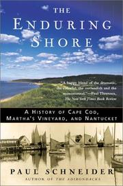 Cover of: The Enduring Shore: A History of Cape Cod, Martha's Vineyard, and Nantucket