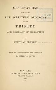 Cover of: Observations concerning the Scripture oeconomy of the Trinity and covenant of redemption | Jonathan Edwards