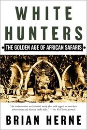 Cover of: White Hunters:The Golden Age of African Safaris | Brian Herne