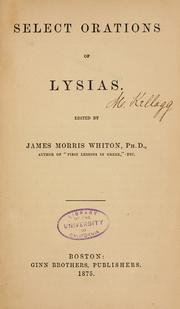 Select orations of Lysias by Lysias.