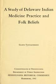 A study of Delaware Indian medicine practice and folk beliefs by Gladys Tantaquidgeon