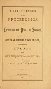 Cover of: A brief record of the proceedings of the corporation and people of Savannah in honor of the late General Robert Edward Lee