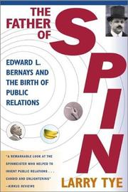Cover of: The father of spin by Larry Tye