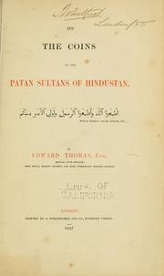Cover of: On the coins of the Patan sultans of Hindustan | Thomas, Edward