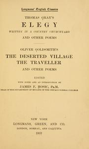 Cover of: Thomas Gray's Elegy written in a country churchyard: and other poems, Oliver Goldsmith's The deserted village, The traveller, and other poems.
