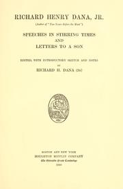 Cover of: Richard Henry Dana, jr. ... speeches in stirring times, and letters to a son