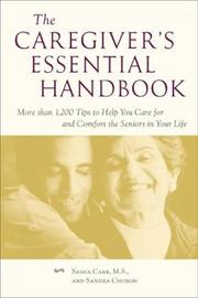 Cover of: The Caregiver's Essential Handbook: More than 1,200 Tips to Help You Care for and Comfort the Seniors in Your Life