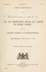Cover of: Proceedings of the Special Committee on Bill No. 21 An Act Respecting Hours of Labour on Public Works | Canada. Parliament. House of Commons. Special Committee on Bill No. 21