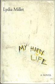 Cover of: My happy life: a novel