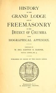 Cover of: History of the Grand lodge and of freemasonry in the District of Columbia | Kenton Neal Harper