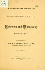 Cover of: ... Historical sketch of Kutztown and Maxatawny, Berks County, Penn