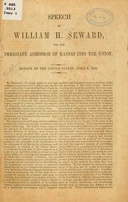 Cover of: Speech of William H. Seward, for the immediate admission of Kansas into the Union