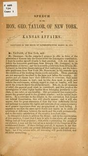 Cover of: Speech of the Hon. Geo. Taylor, of New York, on Kansas affairs. | Taylor, George