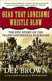 Cover of: Hear that lonesome whistle blow: railroads in the West