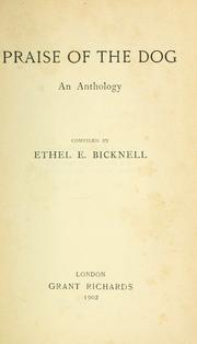 Cover of: Praise of the dog | Ethel E. Bicknell