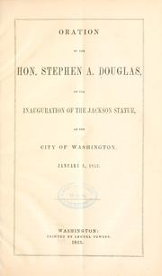 Cover of: Oration of the Hon. Stephen A. Douglas | Douglas, Stephen Arnold
