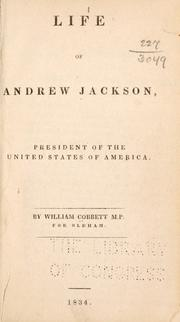 Cover of: Life of Andrew Jackson, president of the United States of America