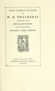 Cover of: Some family letters of W.M. Thackeray: together with recollections by his kinswoman Blanche Warre Cornish.