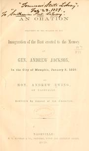 Cover of: An oration delivered on the occasion of the inauguration of the bust erected to the memory of Gen. Andrew Jackson: in the city of Memphis, January 8, 1859.