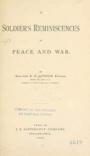 A soldier's reminiscences in peace and war by Johnson, Richard W.