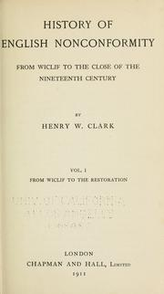 Cover of: History of English nonconformity from Wiclif to the close of the nineteenth century | Clark, Henry William