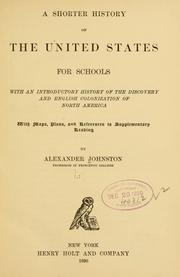 Cover of: shorter history of the United States for schools | Johnston, Alexander