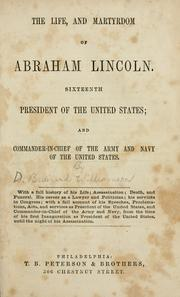 Cover of: The life, and martyrdom of Abraham Lincoln. |