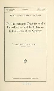 Cover of: The Independent treasury of the United States and its relations to the banks of the country