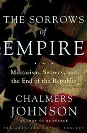 The Sorrows of Empire by Chalmers A. Johnson