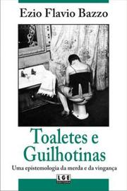 Cover of: Toaletes e Guilhotinas