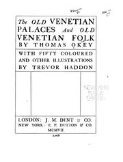 Cover of: The old Venetian palaces and old Venetian folk