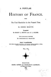 Cover of: A popular history of France from the first revolution to the present time