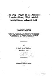 Cover of: The drop weight of the associated liquids, water, ethyl alcohol, methyl alcohol and acetic acid ..