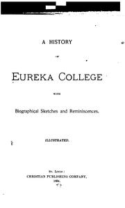 Cover of: A history of Eureka college with biographical sketches and reminiscences.  Illustrated. | Eureka College. Alumni association.