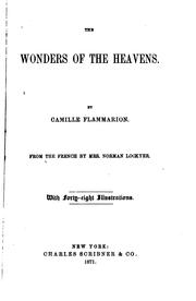 Cover of: The wonders of the heavens | Camille Flammarion