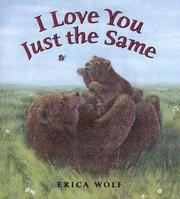 Cover of: I love you just the same | Erica Wolf