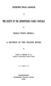Cover of: Contributions toward a monograph of the insects of the lepidopterous family Noctuidæ of boreal North America