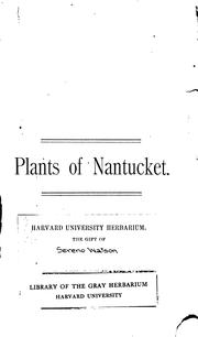 Cover of: A catalogue of plants growing without cultivation in the County of Nantucket, Mass