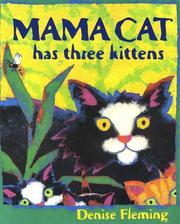 Cover of: Mama Cat Has Three Kittens | Denise Fleming