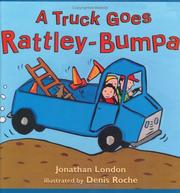 Cover of: A Truck Goes Rattley-Bumpa | Jonathan London
